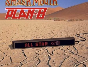 Smash Mouth – All Star (Plan-B Remix)